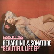 Berardino & Sonatore - Beautiful Life EP [Look At You]
