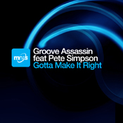 Groove Assassin & Pete Simpson - Gotta Make It Right [MN2S]