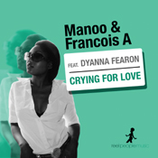 Manoo & Francois A ft. Dyanna Fearon - Crying For Love [Reel People Music]