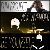 Vick Lavender & DJN Project - Be Yourself [Sophisticado]