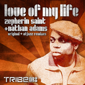 Zepherin Saint & Nathan Adams - Love Of My Life [Tribe Records]