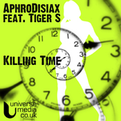 Aphrodisiax ft. Tiger S - Killing Time [Universe Media]