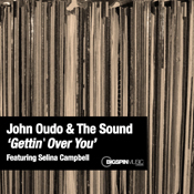 John Oudo & The Sound ft. Selina Campbell - Gettin Over You [Bigspin Music London]