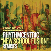 Rhythmcentric - New School Fusion [Look At You]