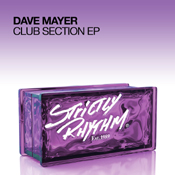 Dave Mayer - Club Section EP [Strictly Rhythm]