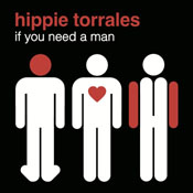 Hippie Torrales - If You Need A Man [What Is Hip]