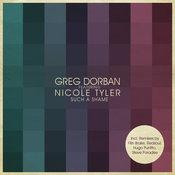 Greg Dorban ft. Nicole Tyler - Such A Shame [Gotta Keep Faith]