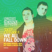 Deep City Soul ft. Jacqui George - We All Fall Down [Soul Heaven]