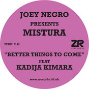 Joey Negro pr. Mistura ft. Kadija Kamara - Better Things To Come [Z Records]