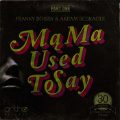 Franky Boissy ft. Akram Sedkaoui - Mama Used to Say [ANTHO]