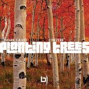 Mark Grant ft. Chezere' - Planting Trees [Blackstone]