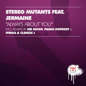 Stereo Mutants ft. Jermaine - Always About You [Mutated Music]