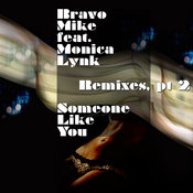 Bravo Mike ft. Monica Lynk - Someone Like You Remixes Part 2 [Shifted Music]
