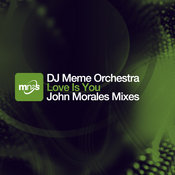 DJ Meme Orchestra ft. Tracey K - Love Is You (John Morales Mixes) [MN2S]