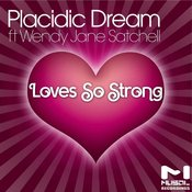 Placidic Dream ft. Wendy Jane Satchell - Love So Strong [MuSol]