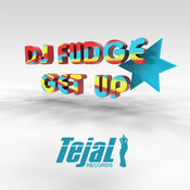 DJ Fudge - Get Up [Tejal]
