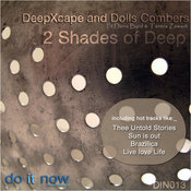 Deep Xcape & Dolls Combers - 2 Shades Of Deep [Do It Now Recordings]
