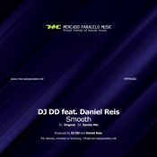 DJ DD ft. Daniel Reis - Smooth [Mercado Paralelo Music]