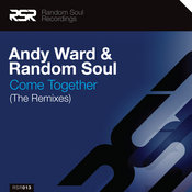 Andy Ward & Random Soul - Come Together (The Remixes) [Random Soul Recordings]