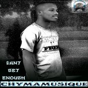 Chymamusique - Cant Get Enough [Chymamusiq]