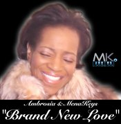 Ambrosia with MenaKeys - Brand New Love [MK Records]