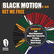 Black Motion ft. Xoli - Set Me Free [Ocha Mzansi]
