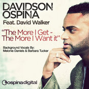 Davidson Ospina ft. David Walker - The More I Get - The More I Want [Ospina Digital]