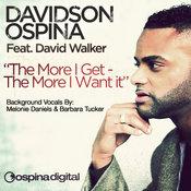 Davidson Ospina ft. David Walker - The More I Get - The More I Want [Ospina Digital]