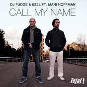 DJ Fudge & Ezel ft. Mani Hoffman - Call My Name [Tejal]